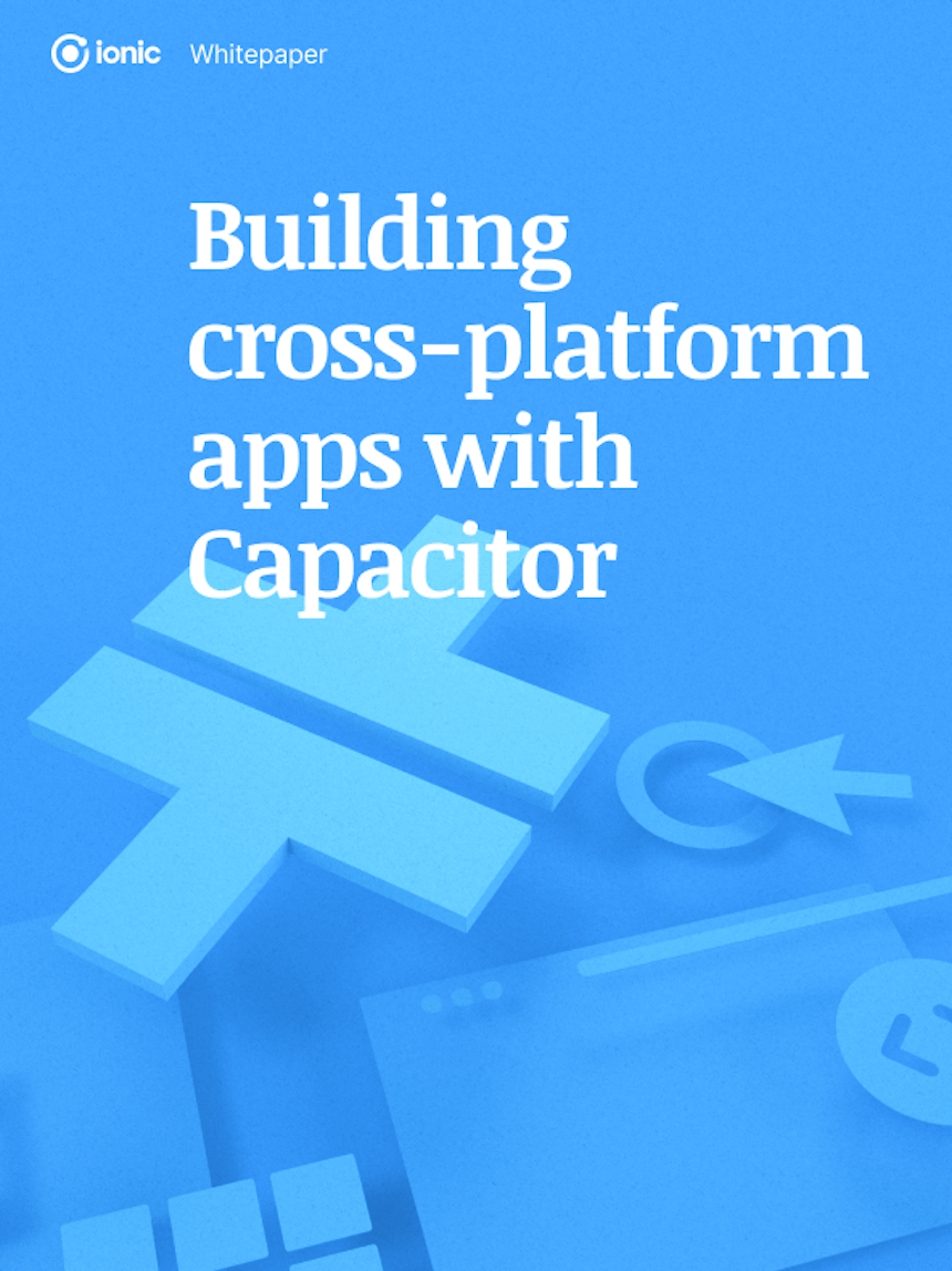 Building cross-platform apps with Capacitor