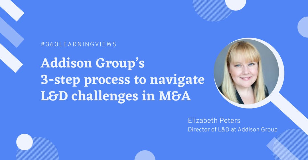 Addison Group's 3-step process to Navigate the L&D challenges in M&A
