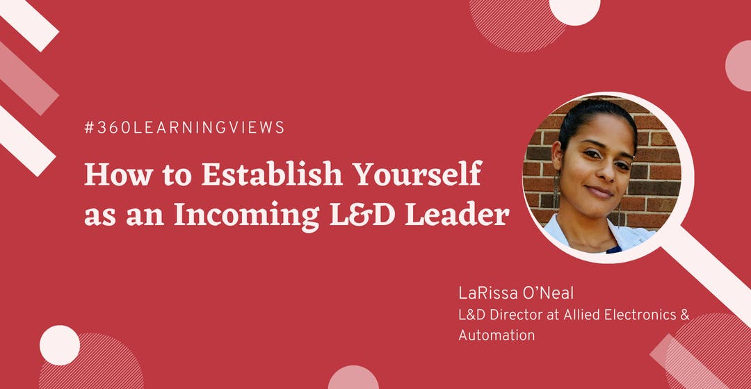 How to Establish Yourself as an Incoming L&D Leader