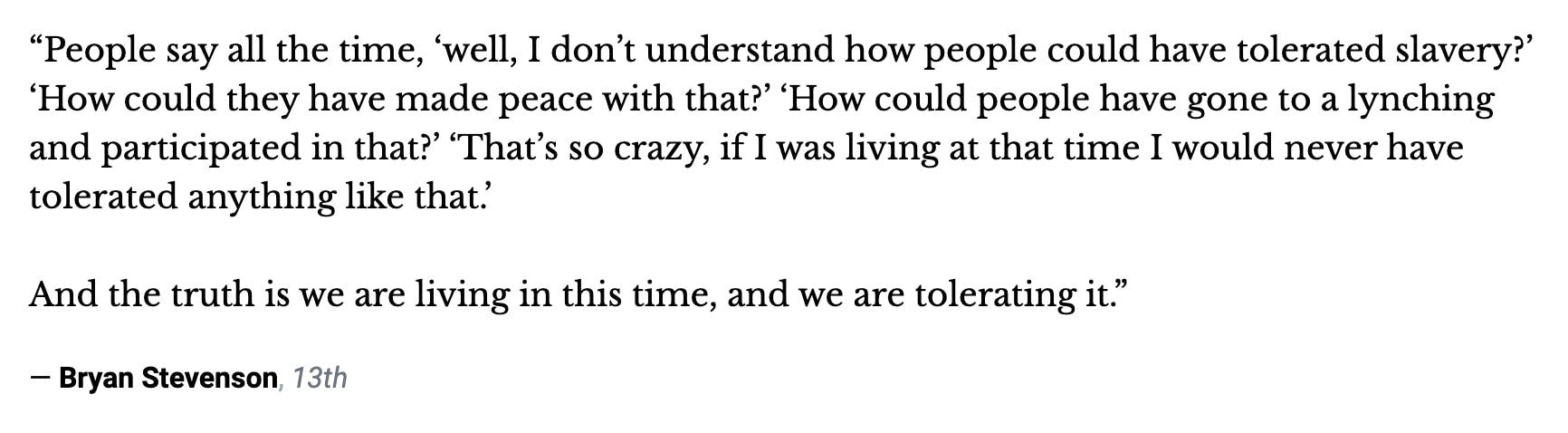 We're tolerating it, Bryan Stevenson