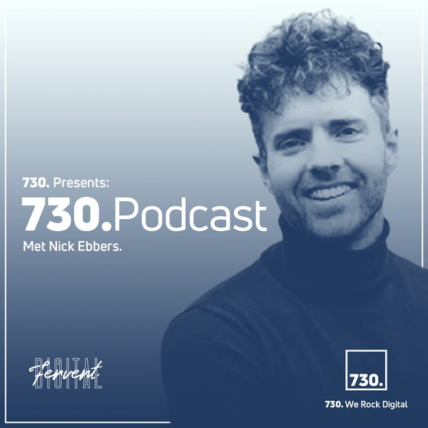 nick ebbers van ebbers media en fervent digital in de 730 podcast