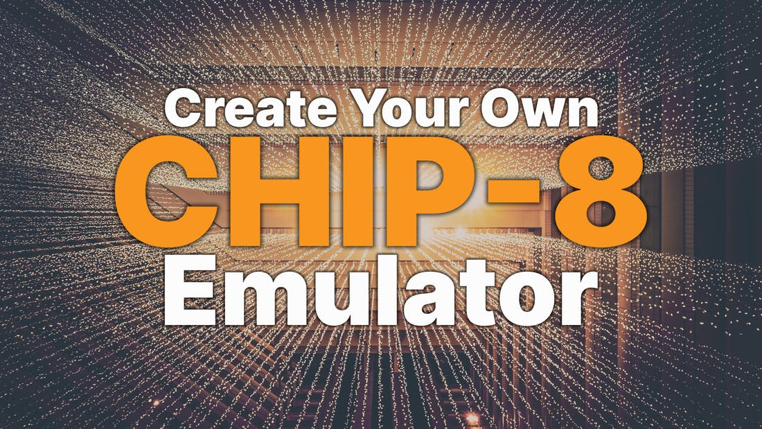 Create Your Own Chip-8 Emulator