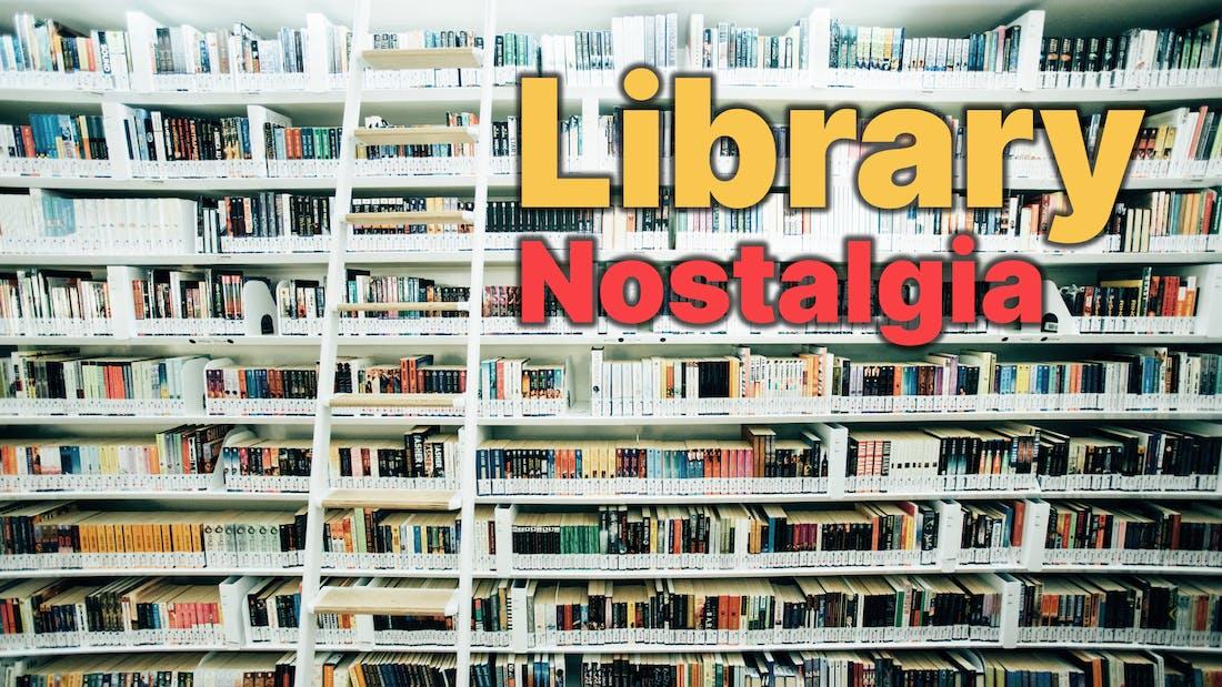 Library Of Nostalgia