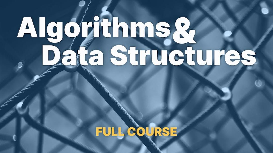 Algorithms & Datastructures - Full Course