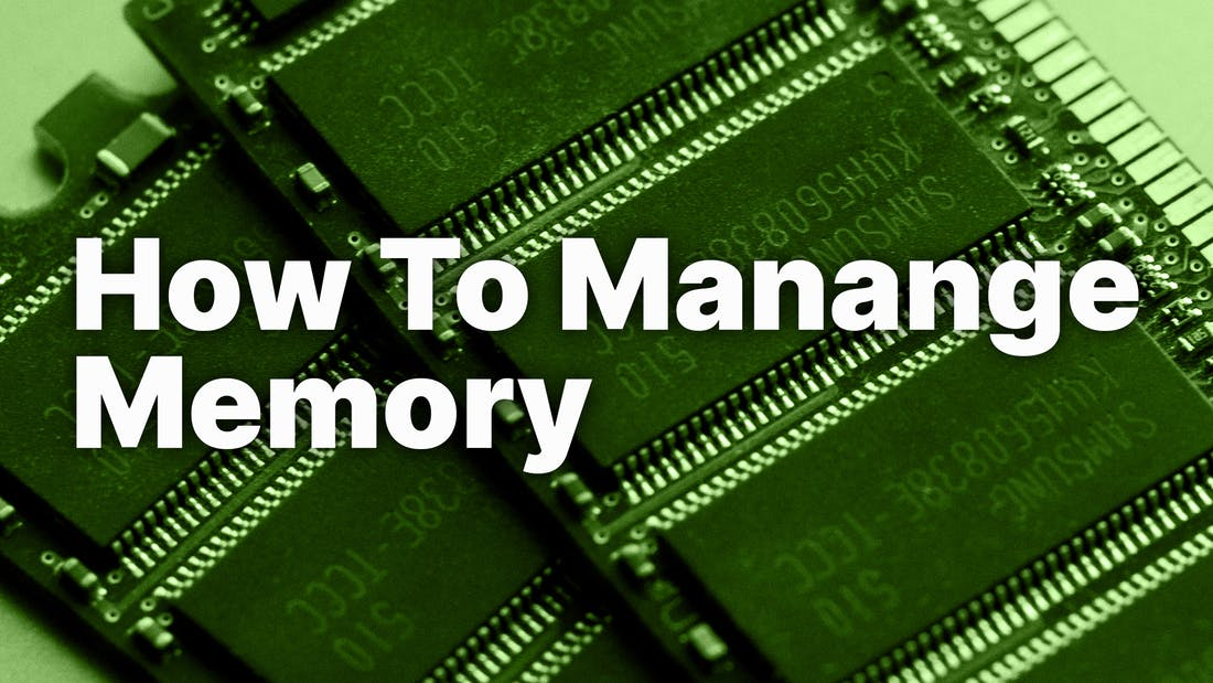 How To Manage Memory