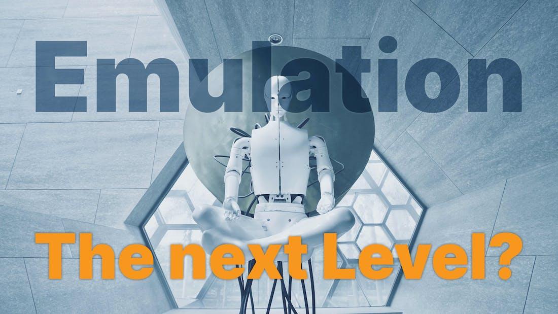 Emulation - The next Level