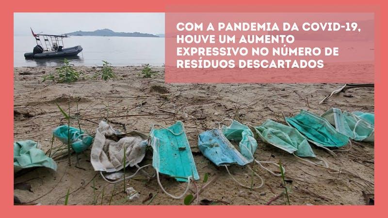 Pandemia aumentou a quantidade de lixo gerada por pessoa. Aprenda a reciclar do jeito certo.