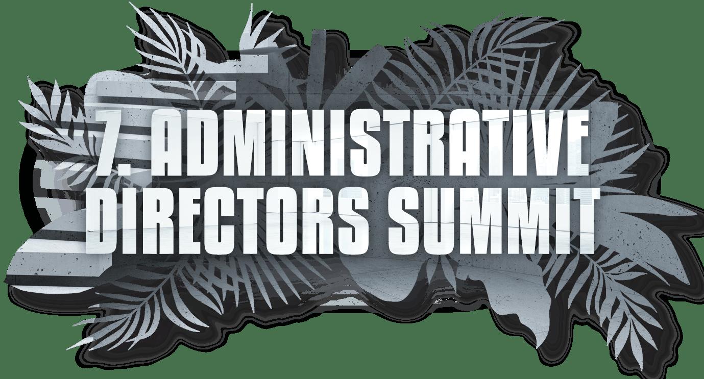 7. Administrative Directors Summit
