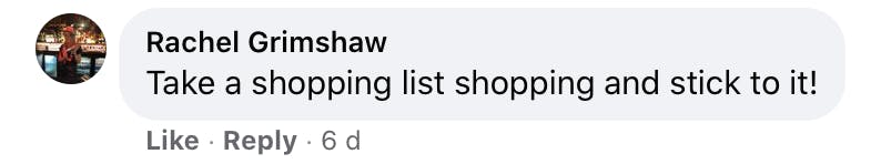 Take a shopping list and stick to it