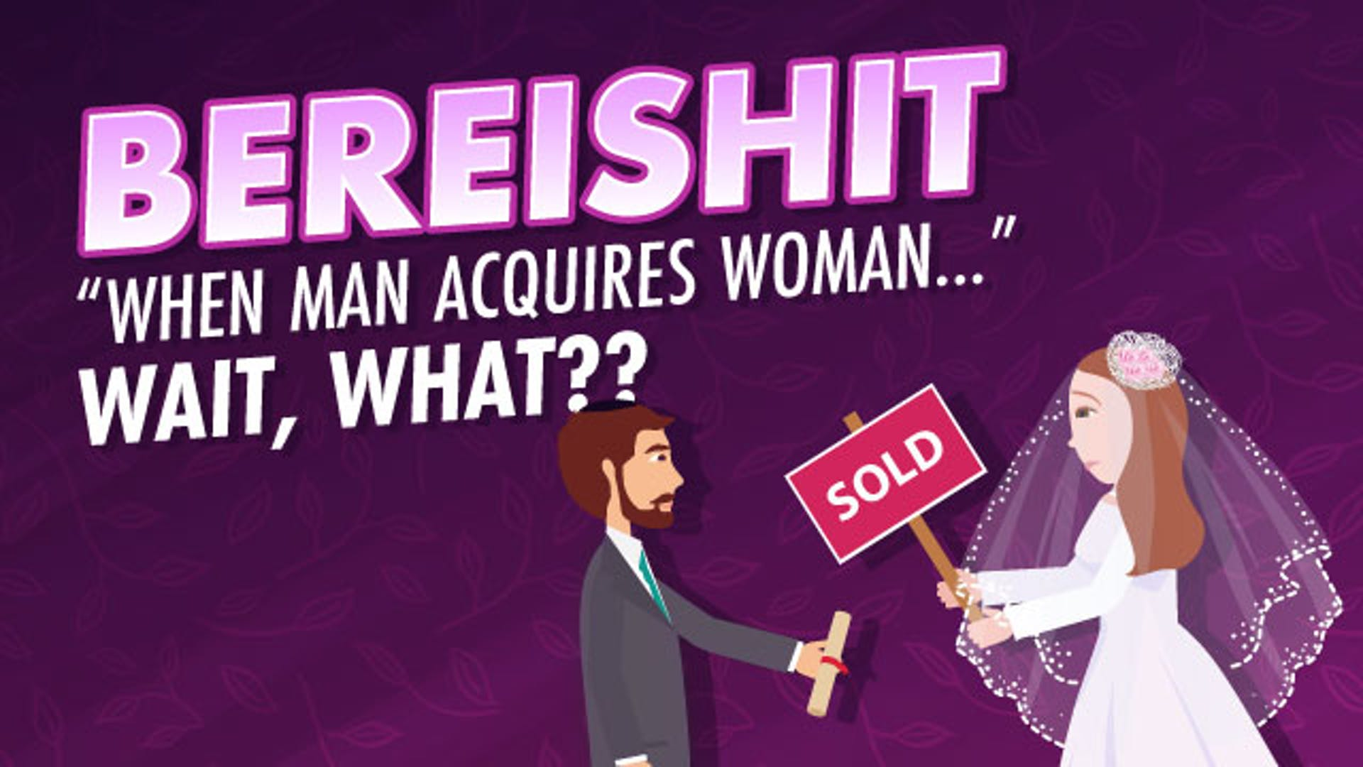 The Torah's View of Marriage: Man 'Acquires' Woman... What?   Aleph Beta