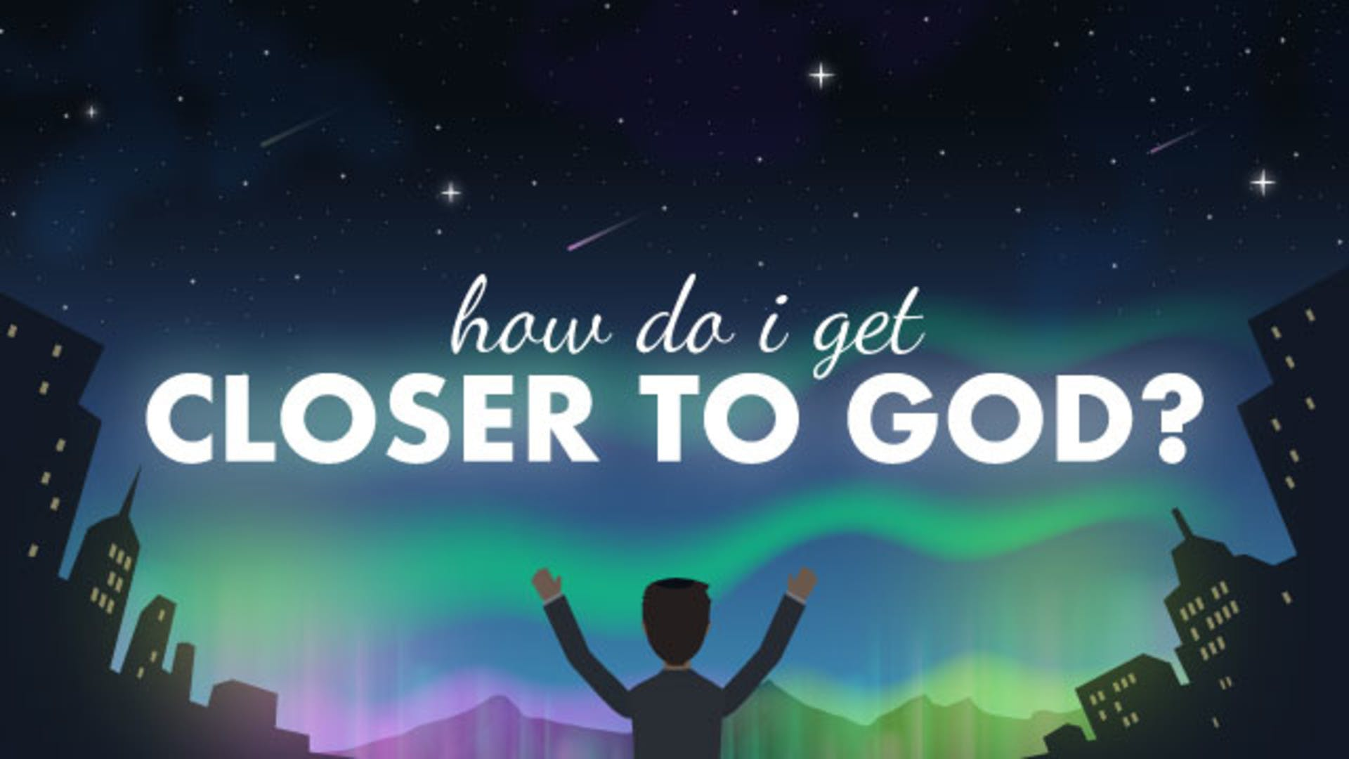 How to get closer to God prayer