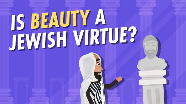 Is Beauty A Jewish Virtue?