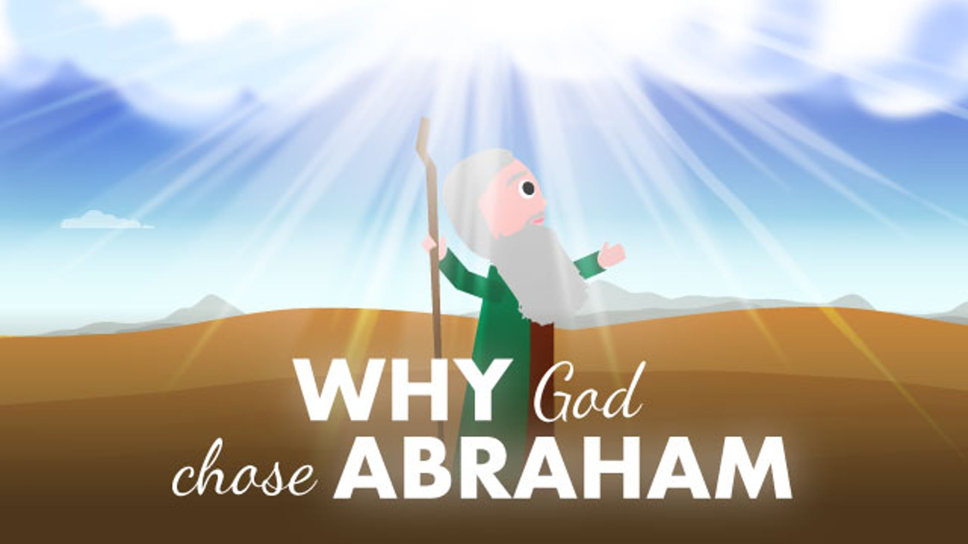 Why God Chose Abraham Father Faith