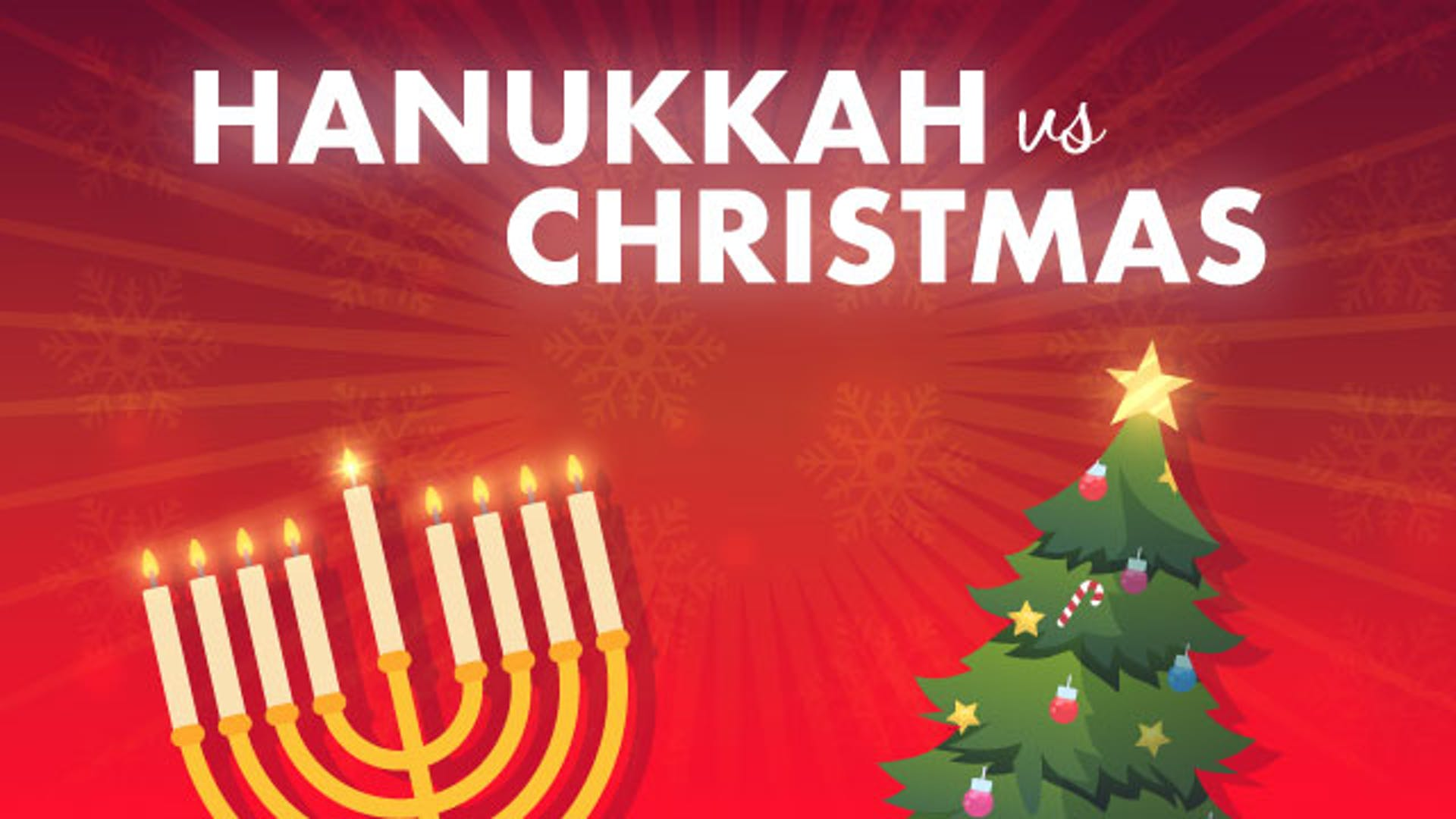 What Is The Difference Between Hanukkah & Christmas?