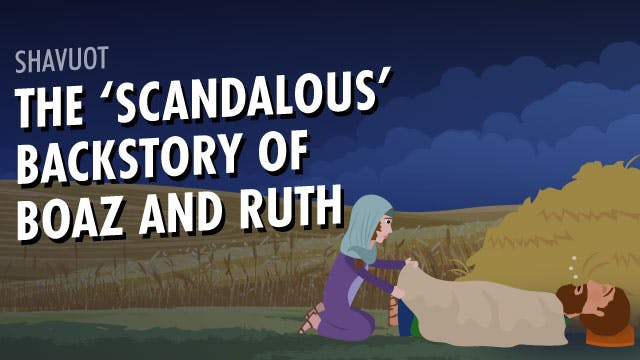 The Scandalous Backstory Of Boaz And Ruth