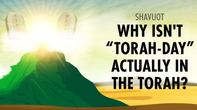 Why Isn't Torah-Day Actually In the Torah?