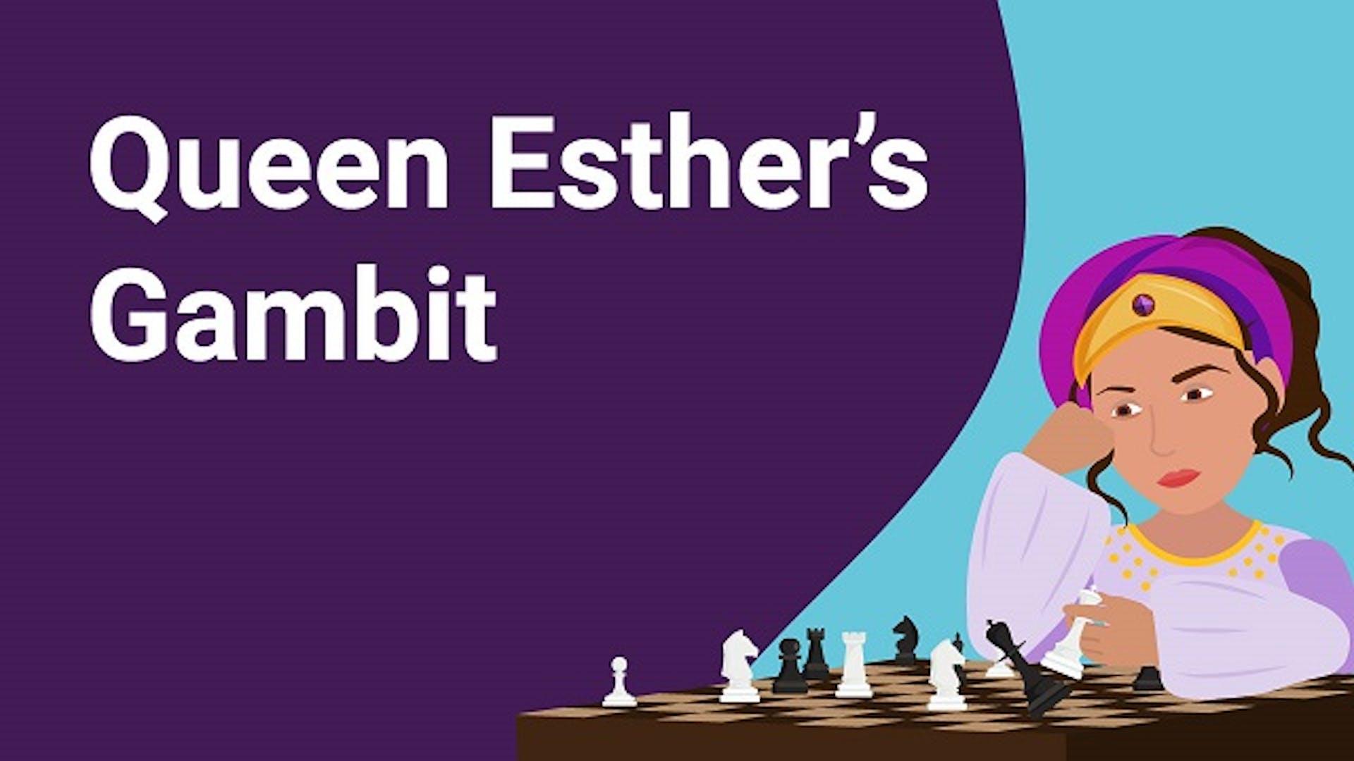 Queen Esther's Gambit