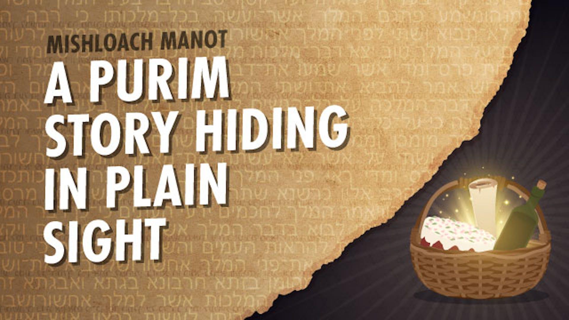 The Genesis Of The Purim Mitzvot: Mishloach Manot & Matanot La'Evyonim