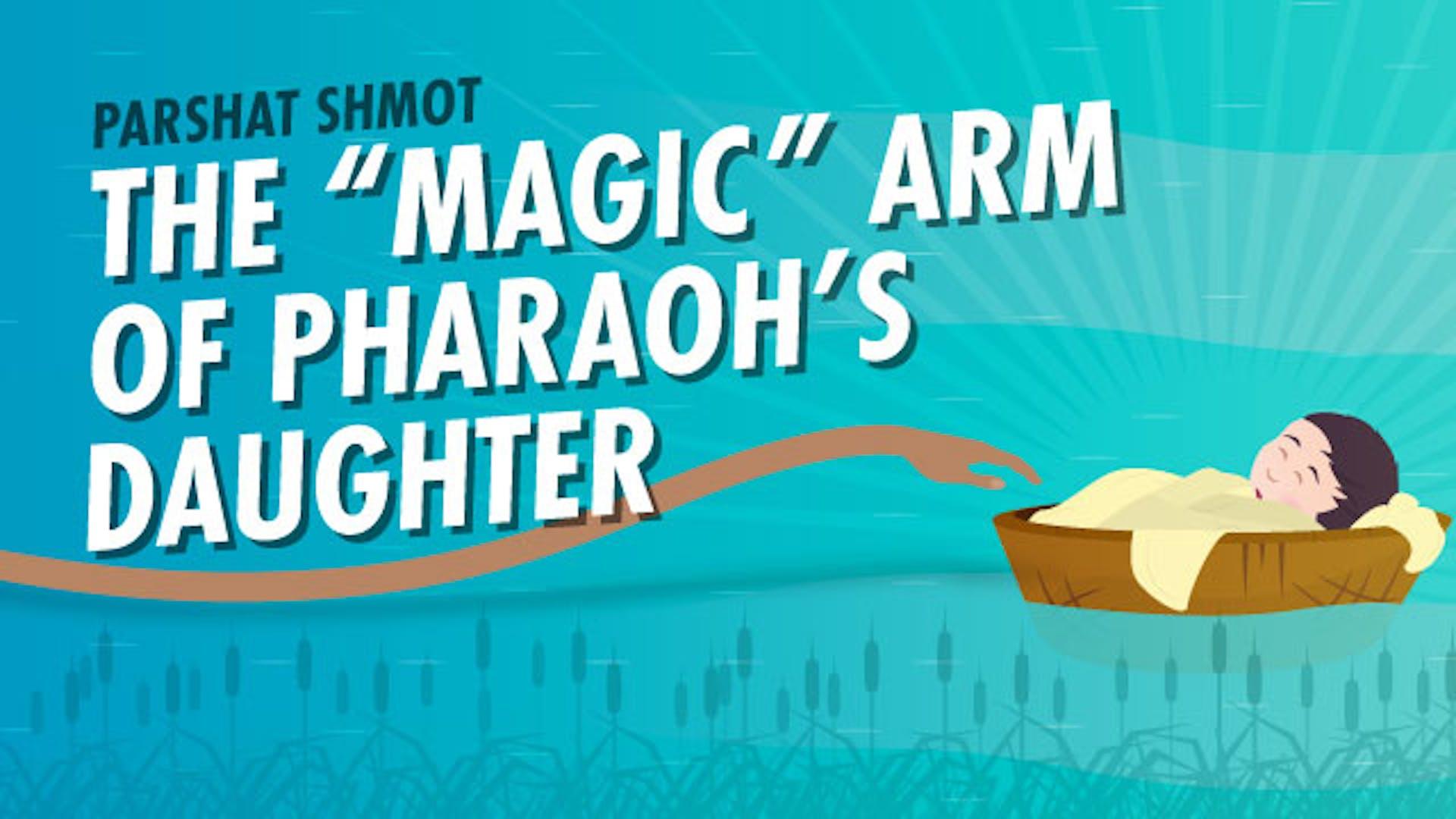 Pharaoh's daughter's arm adopts Moses