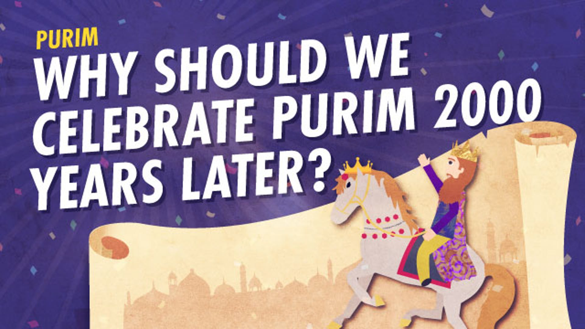 Why we celebrate Purim today
