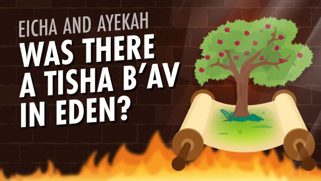 Was There A Tisha B'Av In Eden?
