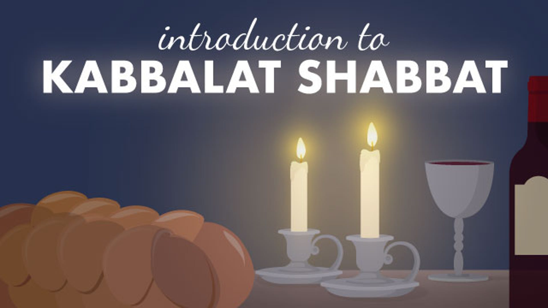 Introduction to Kabbalat Shabbat