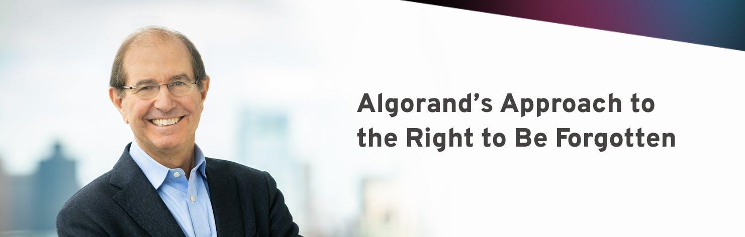 Silvio Micali - Algorand Right to be Forgotten