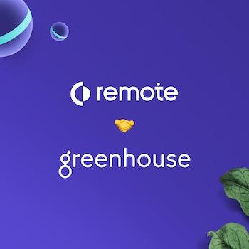 Remote plus Greenhouse