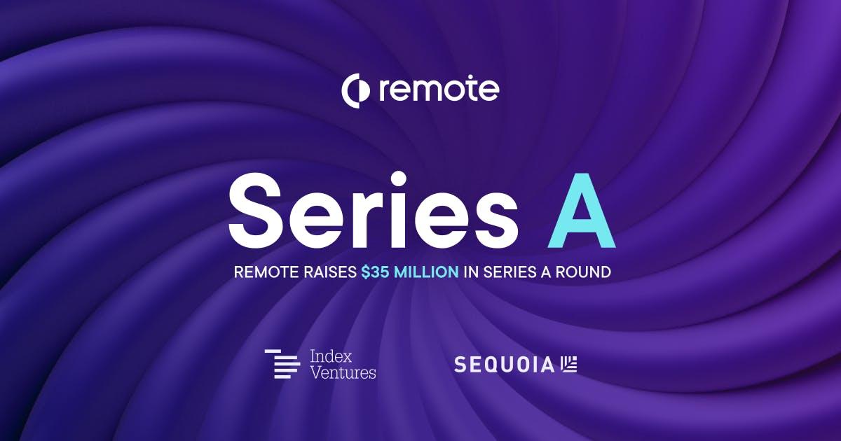 Remote raises $35 million in Series A round