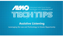 Tech Tip: Assistive Listening - Leveraging the Law and Technology to Create Opportunity