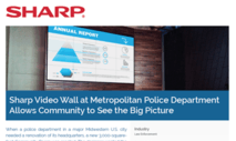Sharp Video Wall at Metropolitan Police Department Allows Community to See the Big Picture