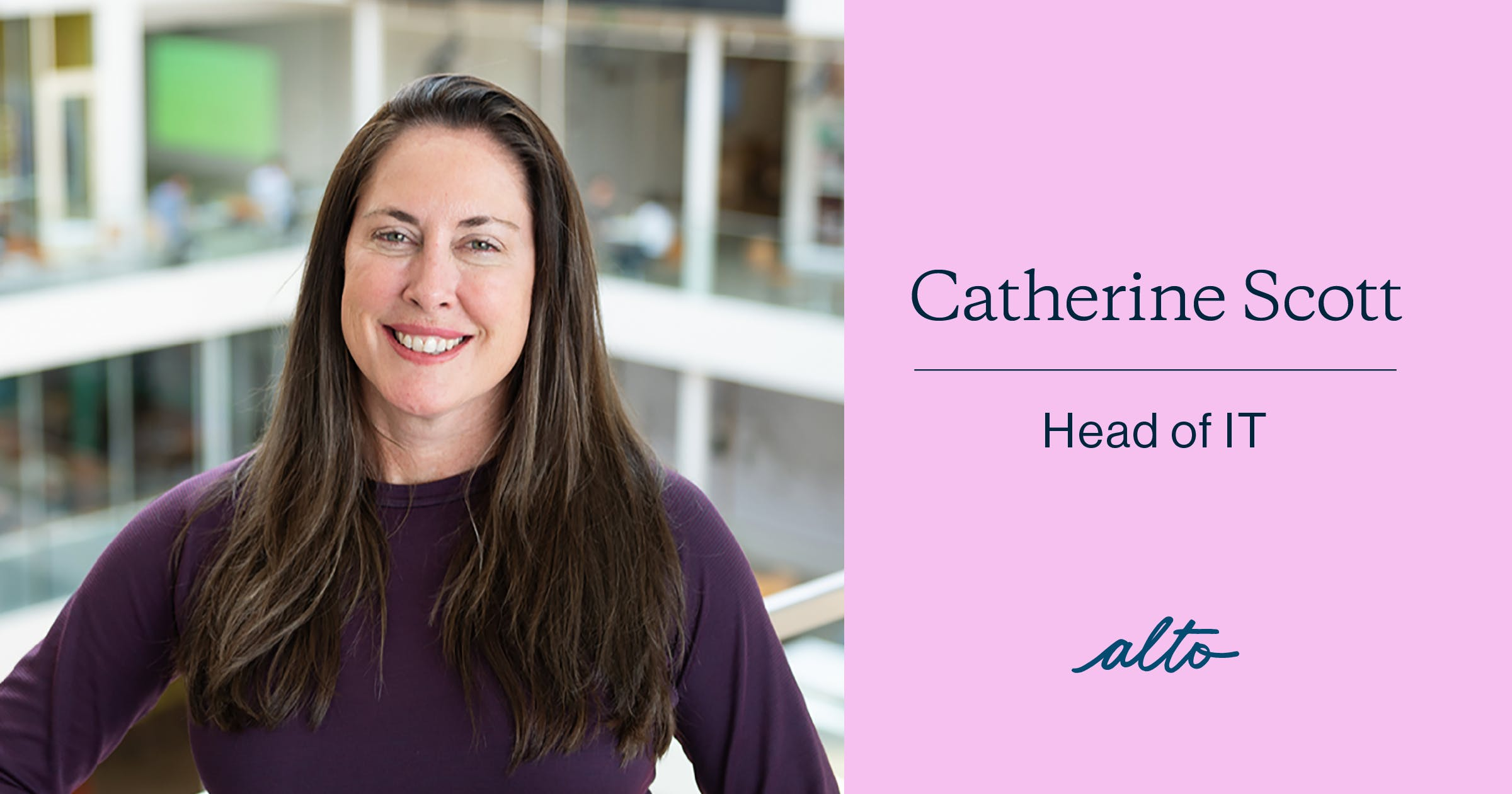 Catherine Scott, Head of IT at Alto