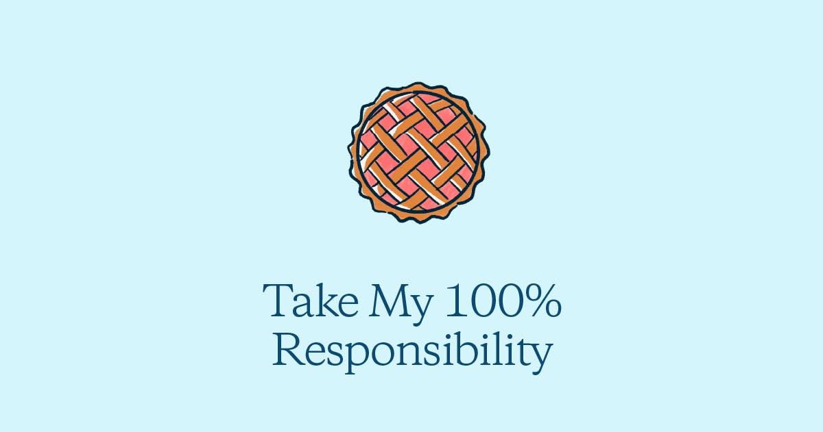 Take My 100% Responsibility