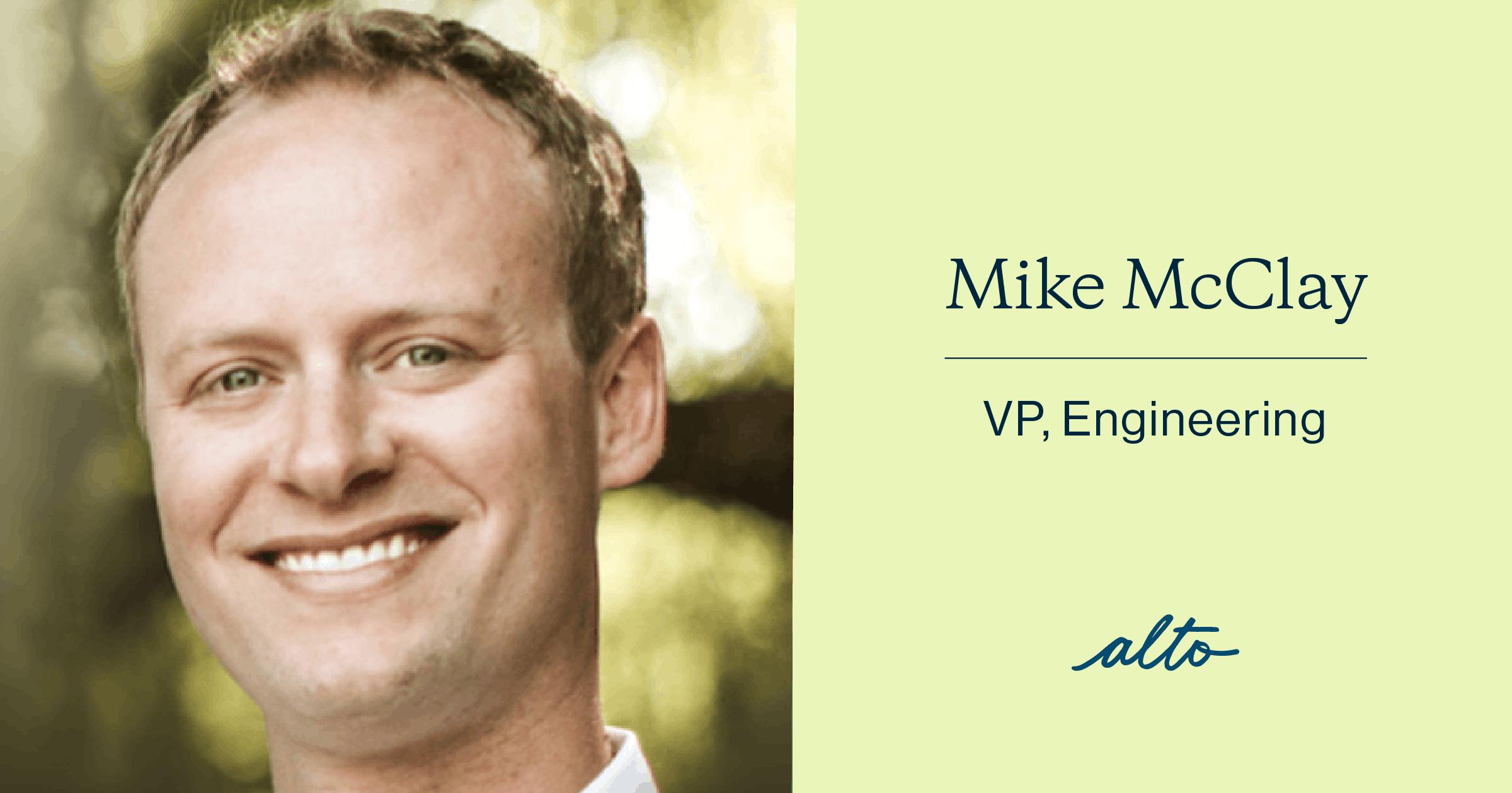 Mike McClay, VP Engineering
