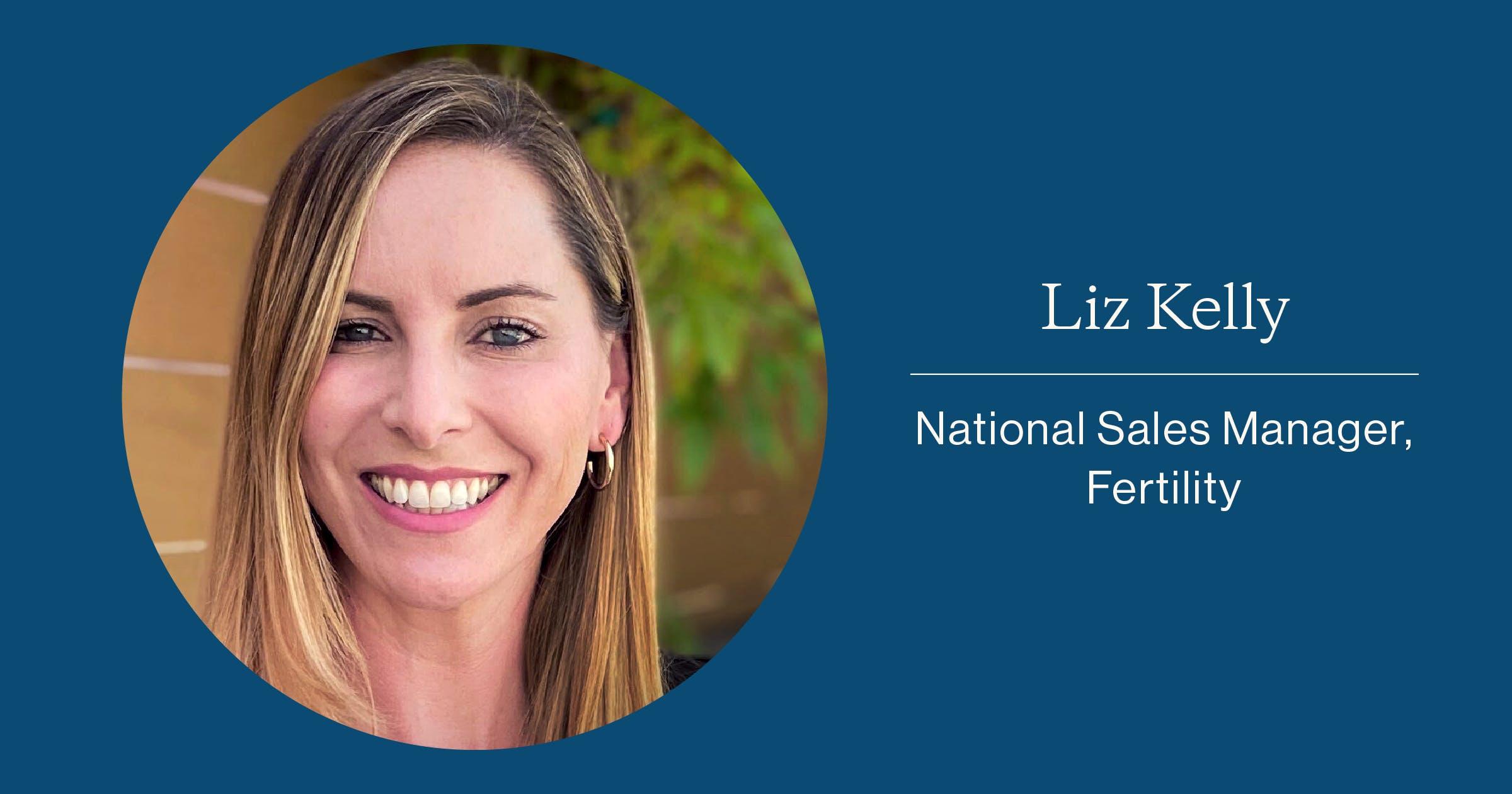Liz Kelly, National Sales Manager, Fertility