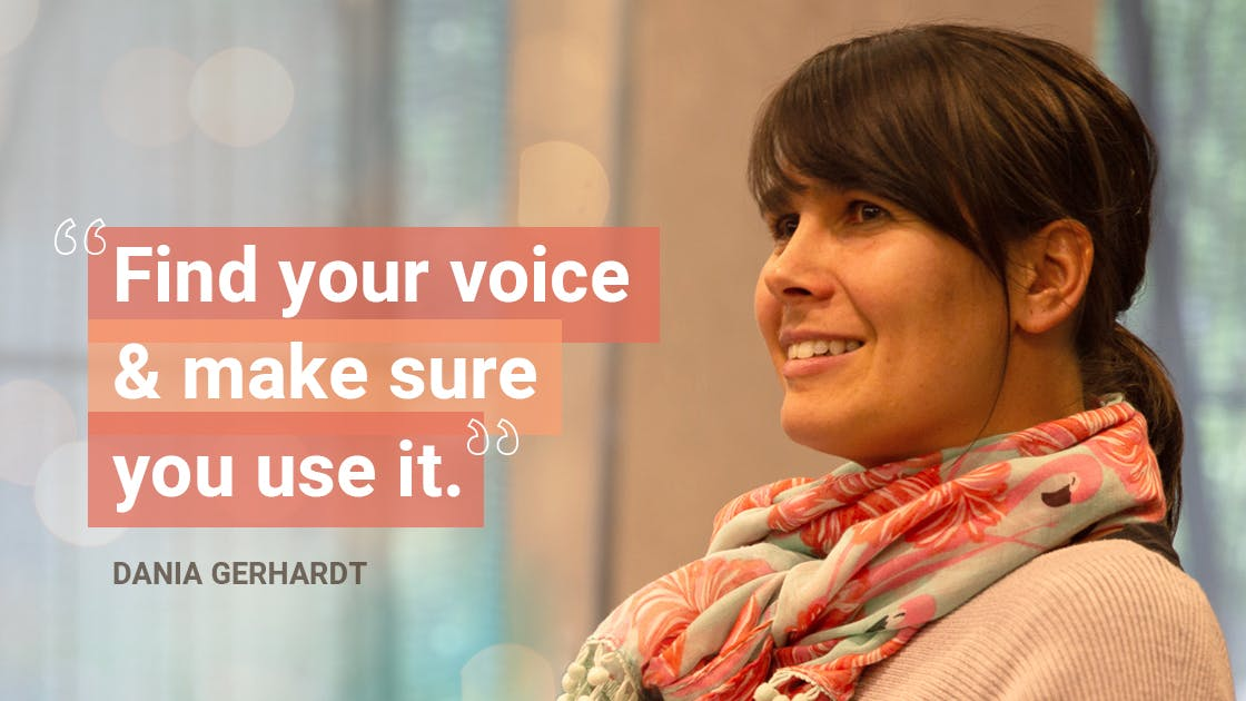 Dania Gerhardt Quote Find your voice & make sure you use it