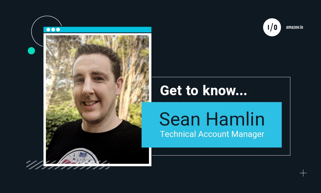 Get to know... Sean Hamlin, Technical Account Manager