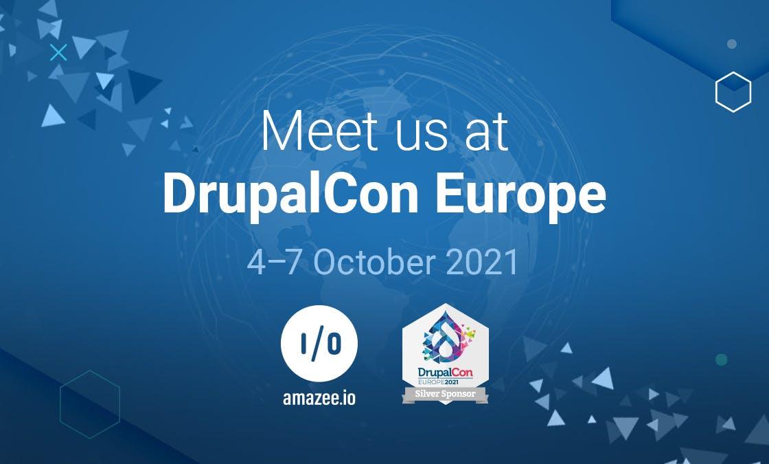 Meet us at DrupalCon Europe, 4 - 7 October 2021