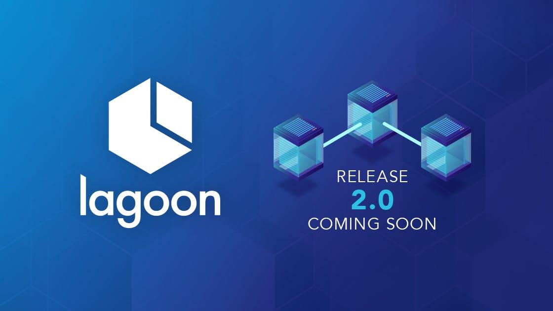 Lagoon 2.0 Release Coming Soon