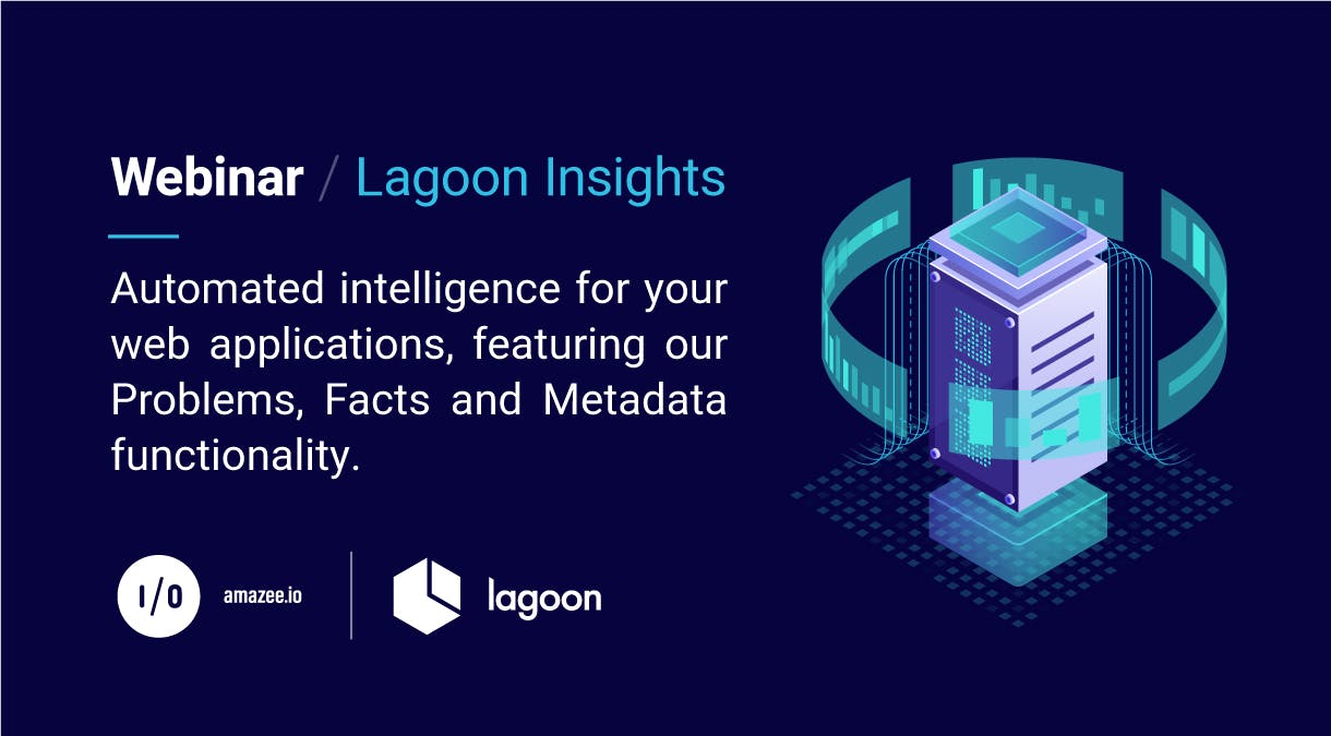 Join amazee.io for a webinar about Lagoon Insights