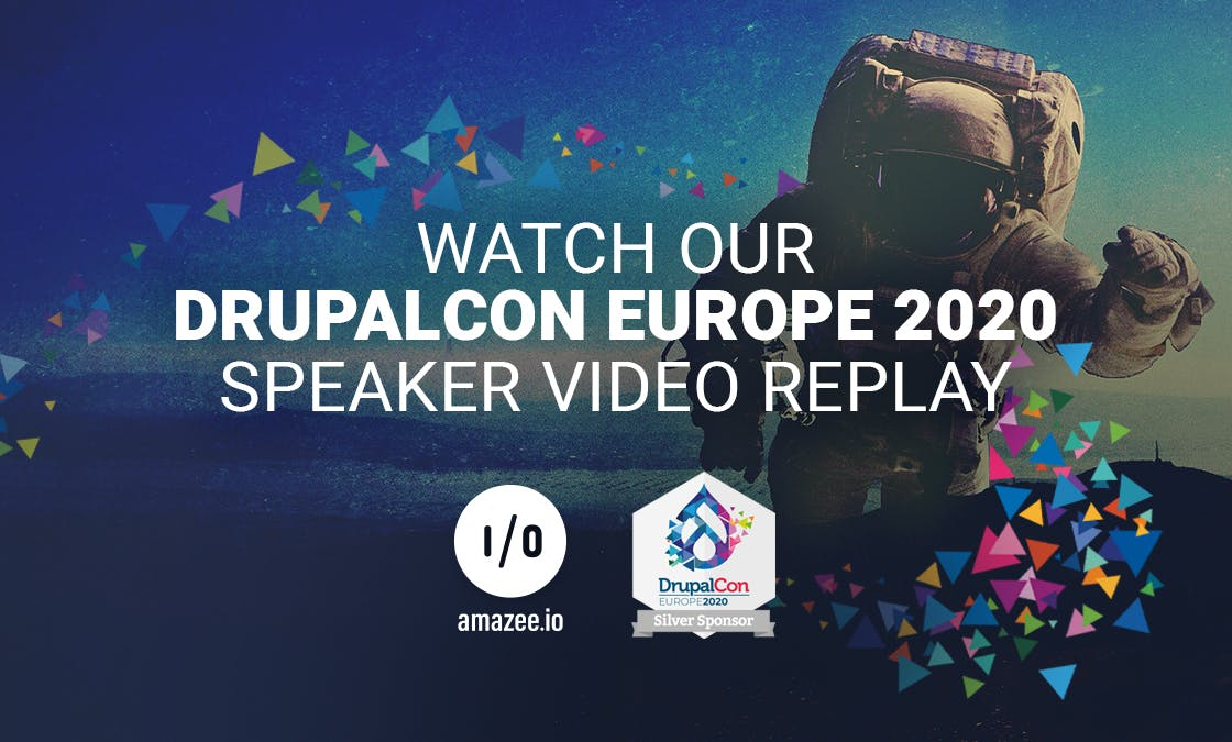 Watch our DrupalCon Europe 2020 Speaker Video Replay with a waving astronaut in the background.