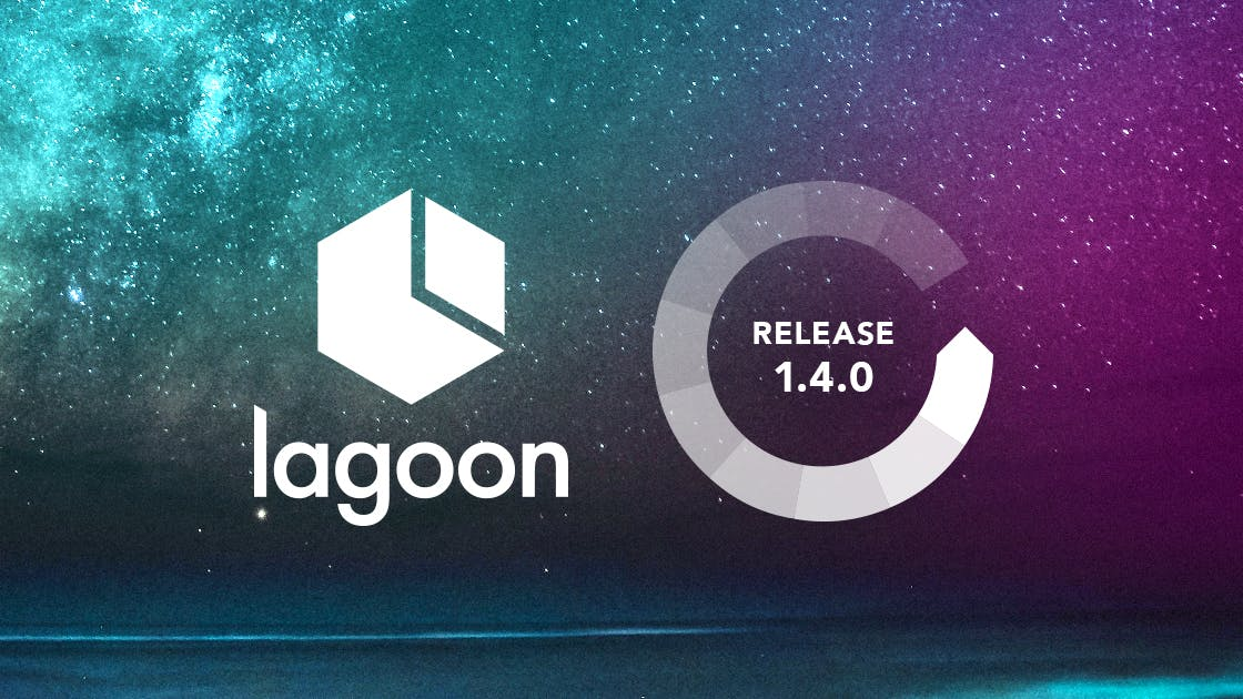 Lagoon 1.4.0 Release Notes