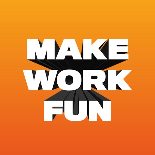 Make Work Fun Badge