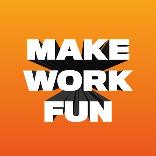 Make Work Fun Badge