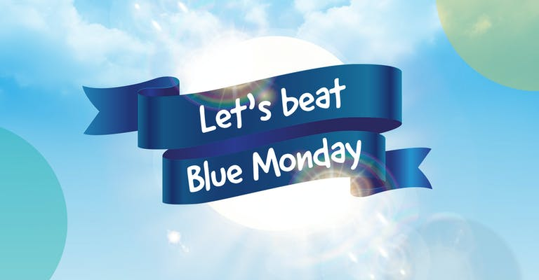 Let's Beat Blue Monday - Do Something to Beat the Blues