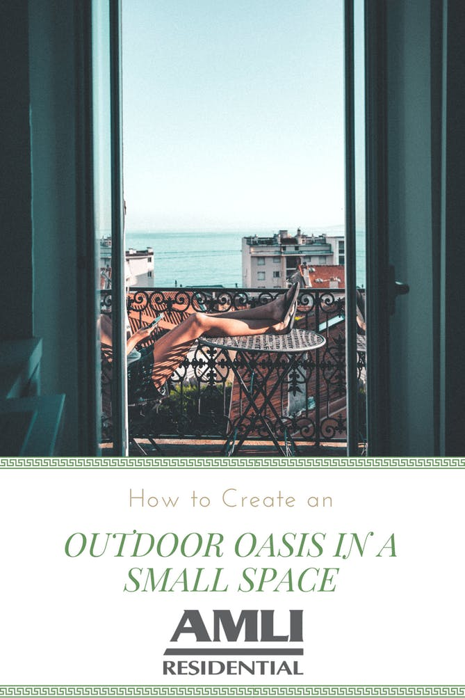 how to create an outdoor oasis in a small space