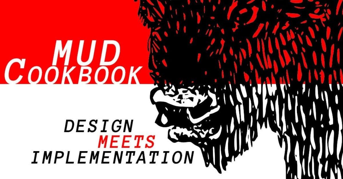 MUD Cookbook: design meets implementation