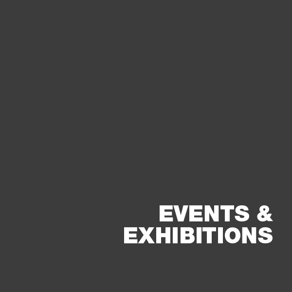 Events & Exhibitions