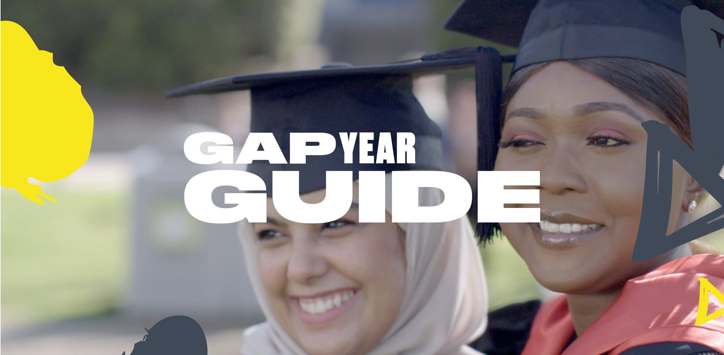 GETTING YOUR HEAD AROUND UNI AND GAP YEARS?