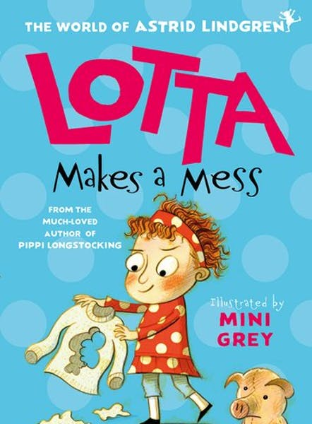 Lotta makes a mess, cover by Mini Grey